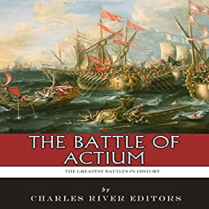 The Greatest Battles in History: The Battle of Actium Audiobook