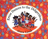 Ernie Dances to the Didgeridoo: For the Children of Gunbalanya