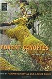 echange, troc H. Bruce Rinker, Margaret Lowman - Forest Canopies