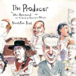 The Producer: John Hammond and the Soul of American Music | Dunstan Prial