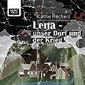 Lena - Unser Dorf und der Krieg Hörbuch von Käthe Recheis Gesprochen von: Lisa Wildmann