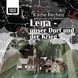 Lena - Unser Dorf und der Krieg Hörbuch