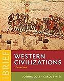 Western Civilizations: Their History & Their Culture (Brief Fourth Edition)  (Vol. 1)