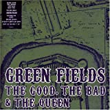 The Bad & The Queen, The Good Green Fields - 1st [7