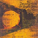 Destruction of Small Ideas
