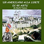 Un americano alla corte di Re Artù [A Connecticut Yankee in King Arthur's Court] | Mark Twain