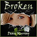 Broken: Reflections (       UNABRIDGED) by Dean Murray Narrated by Sandy Rustin