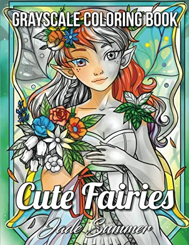 Cute Fairies A Grayscale Coloring Book with Adorable Fairy Girls, Magical Forest Animals, and Delightful Fantasy Scenes for Relaxation [Summer, Jade] (Tapa Blanda)