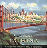 Karen Brown's California 2010: Exceptional Places to Stay & Itineraries (Karen Brown's California: Exceptional Places to Stay & Itineraries)