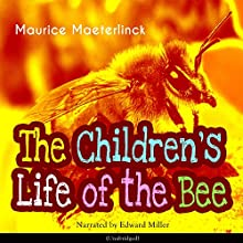 The Children's Life of the Bee Audiobook by Maurice Maeterlinck Narrated by Edward Miller