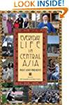 Everyday Life in Central Asia: Past a...
