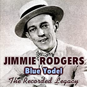 Blue Yodel - The Recorded Legacy