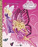 Mariposa and the Fairy Princess (Barbie) (Little Golden Book)