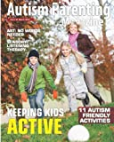 Autism Parenting Magazine Issue 16: Keeping Kids Active (Volume 16)