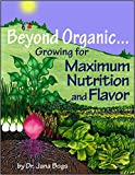 Beyond Organic... Growing for Maximum Nutrition