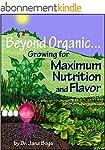 Beyond Organic... Growing for Maximum...