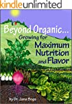 Beyond Organic... Growing for Maximum...