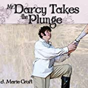 Mr. Darcy Takes the Plunge | [J. Marie Croft]