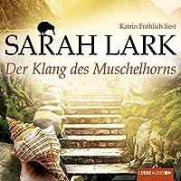 Der Klang des Muschelhorns (Die Feuerblüten 2) Hörbuch
