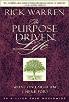 The Purpose-driven Life: What on Earth Am I Here For? (Purpose Driven Life)
