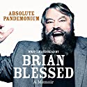 Absolute Pandemonium: The Autobiography Audiobook by Brian Blessed Narrated by Brian Blessed