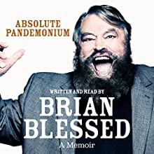 Absolute Pandemonium: The Autobiography (       UNABRIDGED) by Brian Blessed Narrated by Brian Blessed
