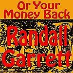 ...Or Your Money Back   Randall Garrett