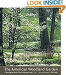 The American Woodland Garden: Capturi...