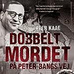 Dobbeltmordet pa Peter Bangs Vej 1 | Peer Kaae