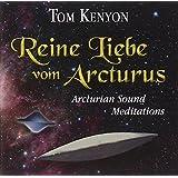 Reine Liebe vom Arcturus: Arcturian Sound Meditations