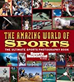 Sports Illustrated for Kids: The Amazing World of Sports (Sports Illustrated Kids)