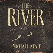 The River: A Novel | [Michael Neale]
