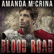 Blood Road | Livre audio Auteur(s) : Amanda McCrina Narrateur(s) : Kevin Stillwell