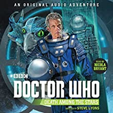 Doctor Who: Death Among the Stars: 12th Doctor Audio Original Performance by Steve Lyons Narrated by To Be Announced