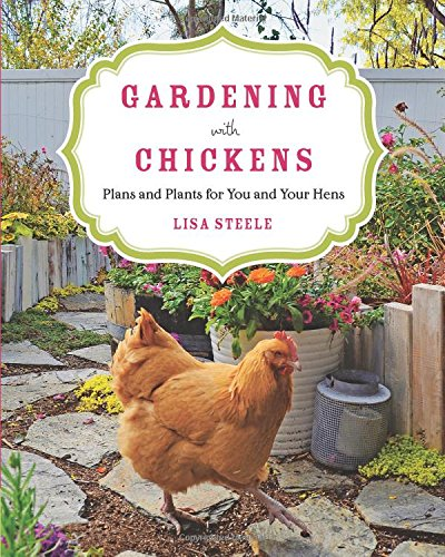 Gardening with Chickens: Plans and Plants for You and Your Hens (Chickens For Eggs compare prices)
