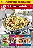 Schlemmerheft Nr. 47: Neue italienische K�che und mehr