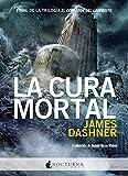 La cura mortal (El corredor del laberinto n� 3) (Spanish Edition)