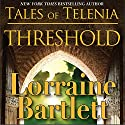 Threshold: Tales of Telenia, Book 1 (       UNABRIDGED) by Lorraine Bartlett Narrated by Steven Barnett