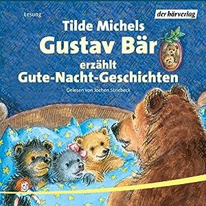 Gustav Bär erzählt Gute-Nacht-Geschichten Hörbuch