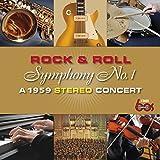 Rock & Roll Symphony No. 1 (A 1959 Stereo Concert)