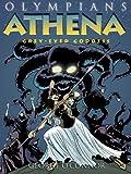 Athena: Grey-Eyed Goddess (Olympians)