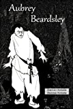 img - for Aubrey Beardsley (Illustrated) - 50+ Art Nouveau / Golden Age Illustrations book / textbook / text book