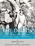 The Druids: The History and Mystery o...