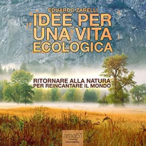 Idee per una vita ecologica [Ideas for an Ecological Life] Audiobook