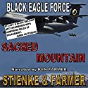 Sacred Mountain: Black Eagle Force Audiobook by Ken Farmer, Buck Stienke Narrated by Ken Farmer