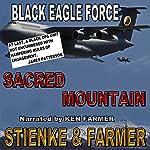 Sacred Mountain: Black Eagle Force | Ken Farmer,Buck Stienke