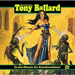 In den Klauen der Knochenmänner (Tony Ballard 24) Hörspiel