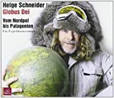 Globus Dei: Vom Nordpol bis Patagonien. Ein Expeditionsroman