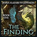 The Finding: The Legend of Oescienne, Book 1 Hörbuch von Jenna Elizabeth Johnson Gesprochen von: Michael Ferraiuolo