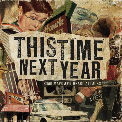 CD : This Time Next Year - Road Maps And Heart Attacks (CD)